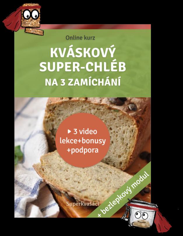 Kváskový super-chléb na 3 zamíchání